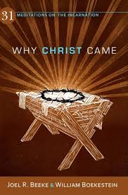 Book Review: Why Christ Came: 31 Meditations on theIncarnation